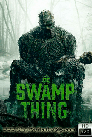 Swamp Thing Temporada 1 [720p] [Latino-Ingles] [MEGA]