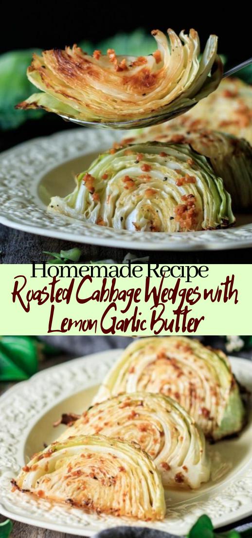 Roasted Cabbage Wedges with Lemon Garlic Butter #vegan #vegetarian #soup #breakfast #lunch