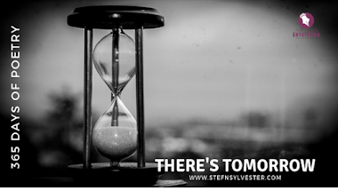 There's Tomorrow | Stefn Sylvester Anyatonwu