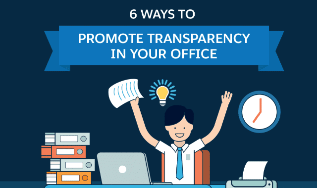 6 Ways to Promote Transparency in Your Office