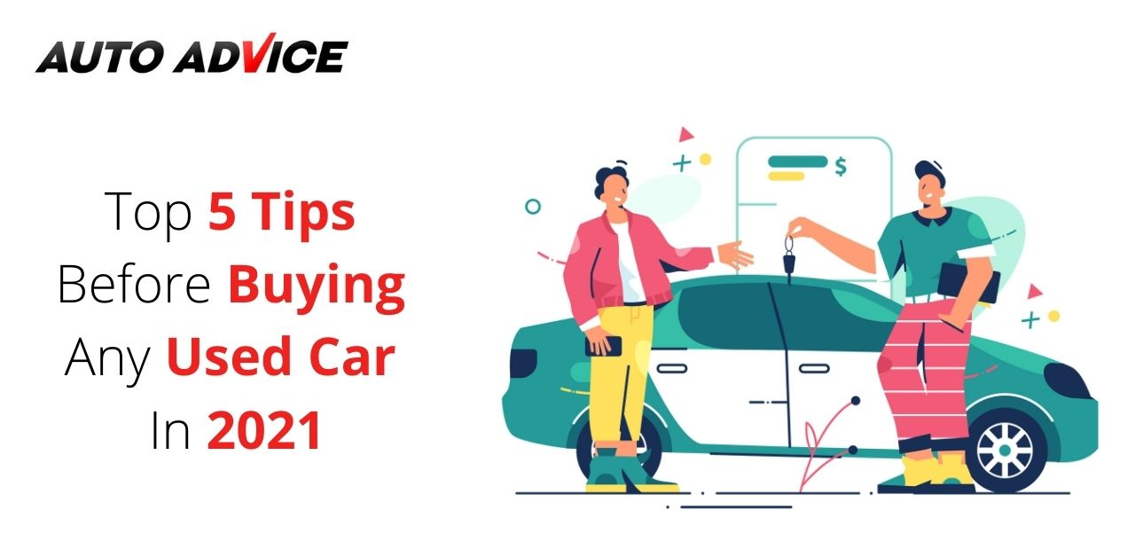 Top 5 Tips Before Buying Any Used Car In 2021