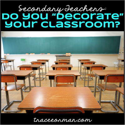 Secondary teachers: Do you decorate your classrooms?   www.traceeorman.com