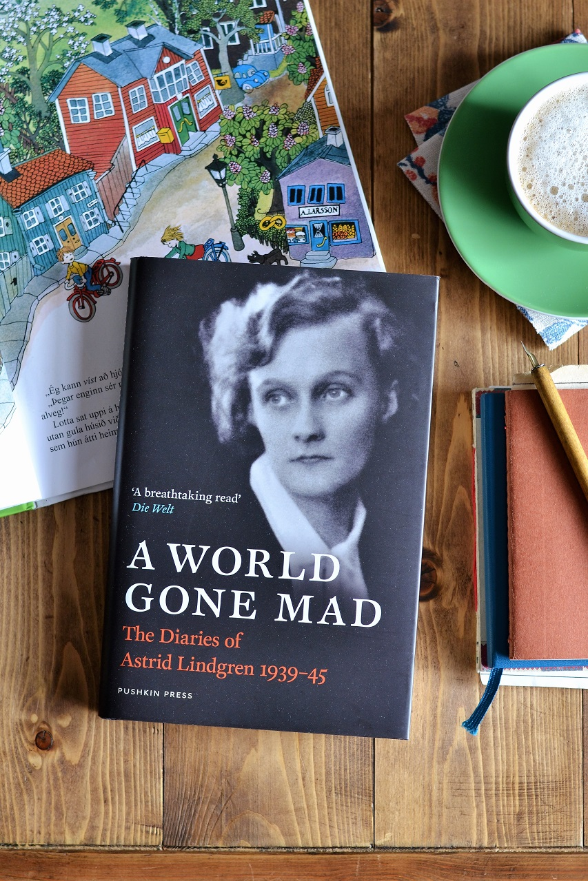 Astrid Lindgren's war diaries: A World Gone Mad · Lisa Hjalt