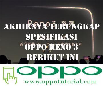 Akhirnya Terungkap Spesifikasi OPPO Reno 3 Berikut Ini