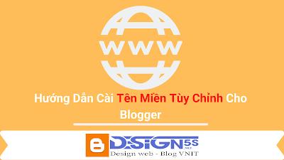 Hướng dẫn cài tên miền tùy chỉnh cho website nền tảng blogger