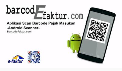 Aplikasi Scan Barcode Faktur Pajak Masukan