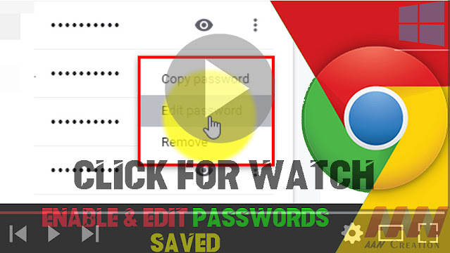 How to Enable & Edit Passwords Saved in Chrome Browser