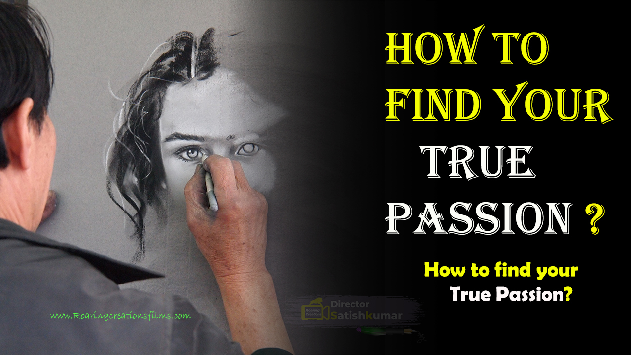 How to find your True Passion - Best Professional Advise to Youths
