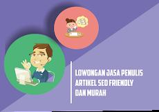 Jasa Penulis Artikel Kualitas SEO Friendly dengan Harga Murah