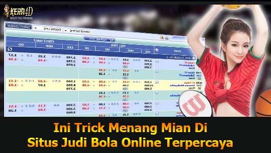 Ini Trick Menang Mian Di Situs Judi Bola Online Terpercaya