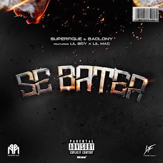 SuperFigue & BadLony - Se Bater (feat Lil Boy & Lil Mac) (Rap) (Download)