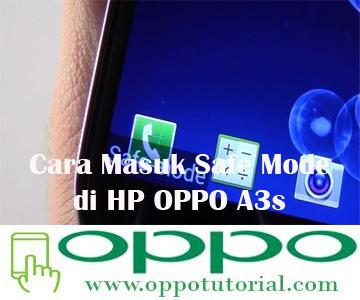 Cara Masuk Safe Mode di HP OPPO A3s