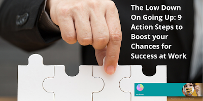 9 Action Steps to Boost your Chances of success at Work