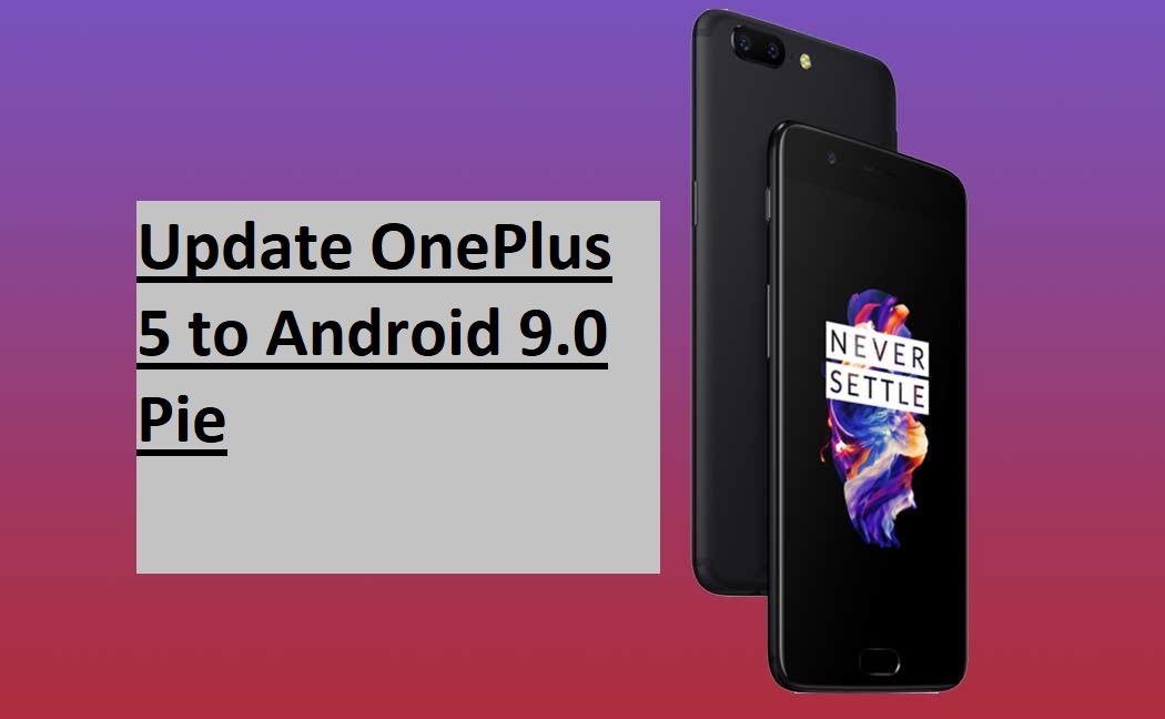 Update OnePlus 5 to Android 9.0 Pie