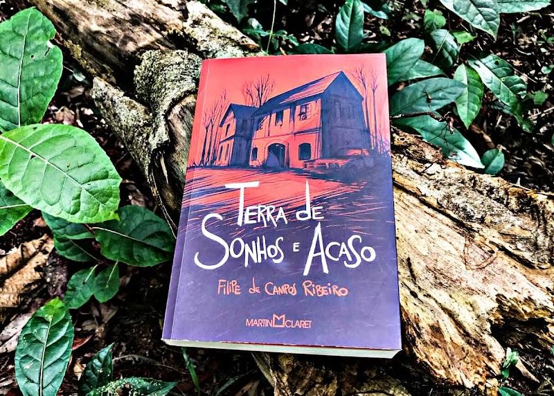 [RESENHA #631] TERRA DE SONHOS E ACASO - FILIPE DE CAMPOS RIBEIRO