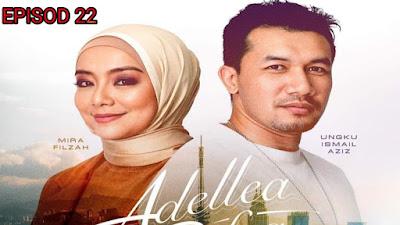 Tonton Drama Adellea Sofea Episod 22