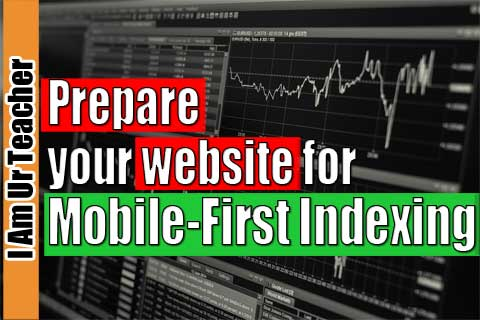 Prepare your website for mobile first indexing