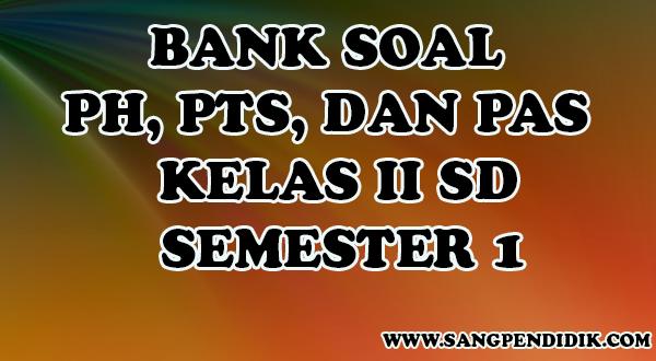 https://www.sangpendidik.com/2020/07/kumpulan-soal-ph-pts-dan-pas-k13-kelas.html