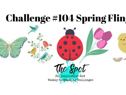 The Spot Theme Challenge #104 Spring Fling