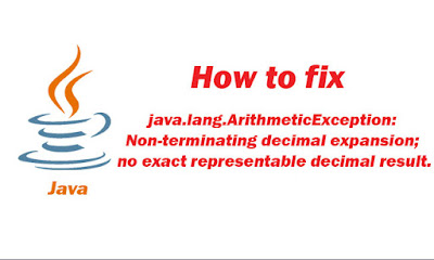 "How to fix ""java.lang.ArithmeticException: Non-terminating decimal expansion; no exact representable decimal result."""