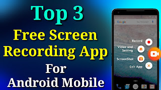 Top 3 Free Screen Recording App For Android Mobile