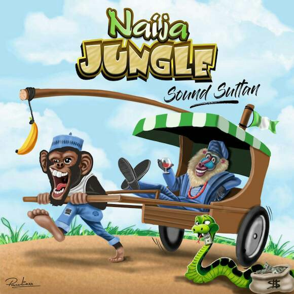 [Music] Sound Sultan – Naija Jungle | @Soundsultan