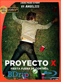 Proyecto X (V. Extendida) (2012) BDRIP1080pLatino [GoogleDrive] SilvestreHD