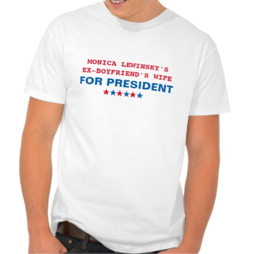 Hillary Clinton Monica Lewinsky | Funny Election T-Shirt