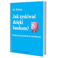 """Przewodnik """"Jak zyskiwać dzięki bankom?"""""""