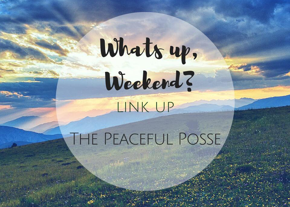 Peaceful Posse Whats Up Weekend?