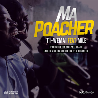 [feature]T1 WeMa1 - MaPoacher (Feat. Mile) (Prod. by Mclyne Beats & Victor Enlisted) with two black men laughing
