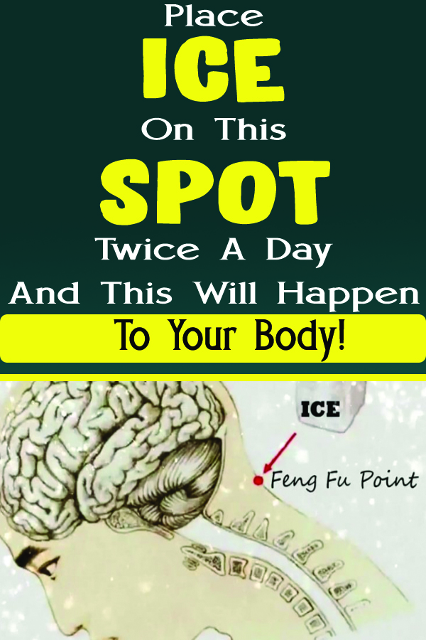 Place Ice On This Spot Twice A Day And This Will Happen To Your Body!