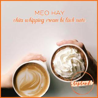 meo-hay-lam-banh-xu-ly-whipping-cream-bi-tach-nuoc-bep-banh