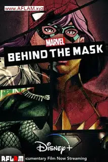 فيلم Marvel's Behind the Mask 2021 مترجم اون لاين