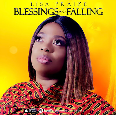 Lisa Praize - Blessings Are Falling Mp3 Download
