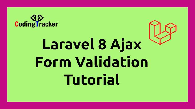 Laravel 8 Ajax Form Validation Tutorial