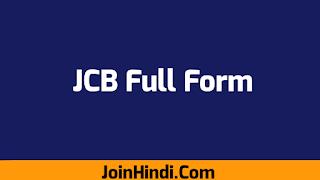 JCB Ka Full Form : Full Form Of JCB