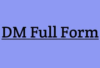 DM full form - DM Long Form | Full Form Of DM