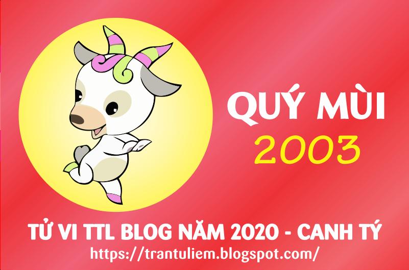 TỬ VI TUỔI QUÝ MÙI 2003 NĂM 2020 ( Canh Tý )