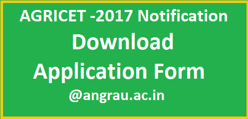 Download Application form for AGRICET 2017 @angrau.ac.in ANGRAU is inviting applications for AGRICET 2017. Eligible candidates with 2 years agriculture diploma can apply for AGRICET 2017. Download application form for AGRICET 2017 Notification issued by Acharya NG Ranga Agricultural University Andhra Pradesh. Intended candidates can apply for AGRICET 2017 to get admission in to B.Sc Agriculture
