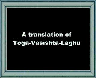 A translation of Yoga-Vâsishta-Laghu