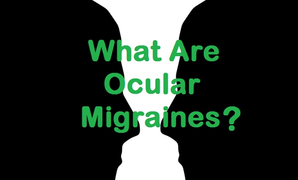 What Are Ocular Migraines