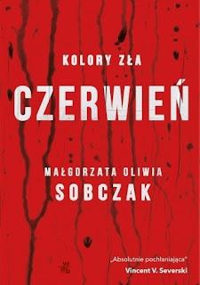 """""""Kolory zła. Czerwień"""" – Małgorzata Oliwia Sobczak"""