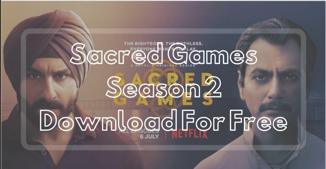 Sacred Games Season 2 Download
