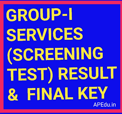GROUP-I SERVICES  (SCREENING TEST) RESULT &  FINAL KEY
