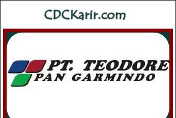 Lowongan Kerja SMA PT Teodore Pan Garmindo Tasikmalaya Terbaru