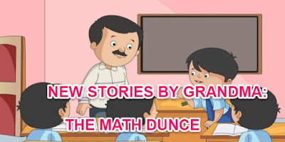 NEW STORIES BY GRANDMA:THE MATH DUNCE