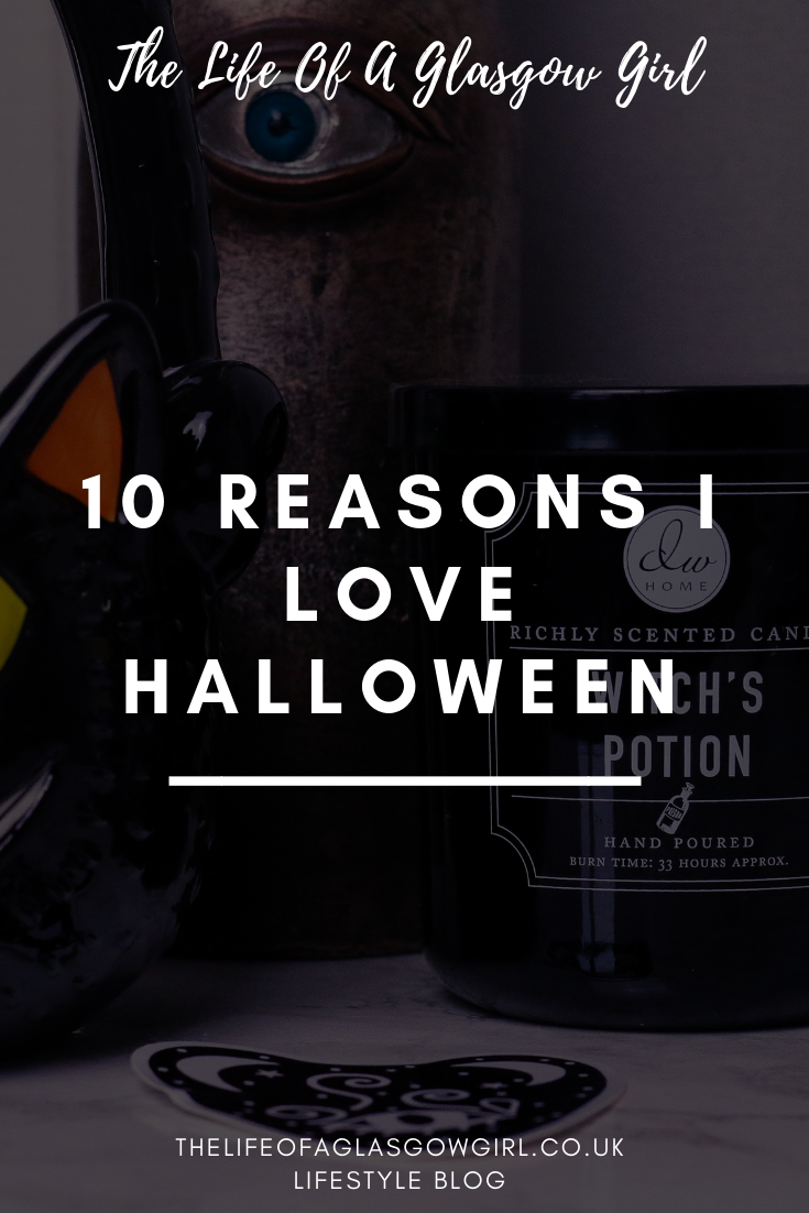 Pinterest graphic for 10 reasons I love Halloween blog post on thelifeofaglasgowgirl.co.uk