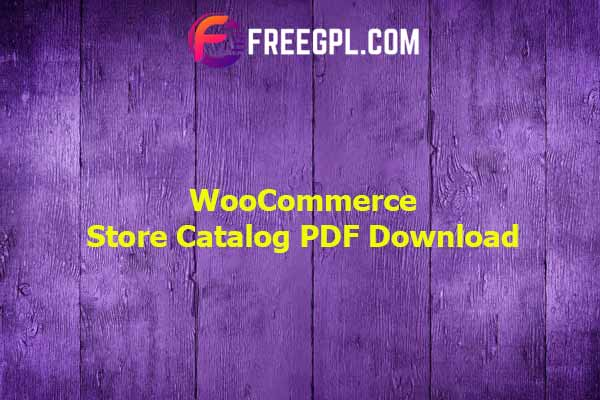 WooCommerce Store Catalog PDF Download Nulled Download Free