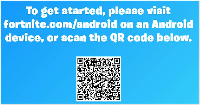 To get started, please visit fortnite.com/android on an Android device, or scan the QR code below.